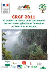 CRGF 2011 : 20 années au service de la conservation des ressources génétiques forestières en France et en Europe